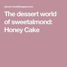 The dessert world of sweetalmond: Honey Cake Engagement Party Desserts, Honey Cake, Recipes, Ripped Recipes, Cooking Recipes, Medical Prescription, Recipe