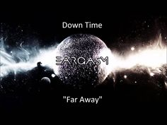 Down Time - Far Away #music #indie #alternative #electronic #DownTime #FarAway #NewYorkCity #NYC #college #chill #blog #blogger #Eargasm #YouTube