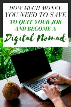 Step-by-step instructions for saving enough money to quit your 9 to 5 job and become a digital nomad!! SO HELPFUL.