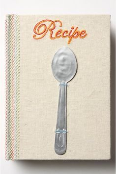 DIY recipe book. One day I'll try to make this for all my grandma's old recipes... and the new healthy ones I'm gonna be trying :)