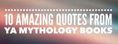 10 Amazing Quotes from YA Mythology Books Greedy People, Path Of Destruction, Mythology Books, The Lightning Thief, Young Adult Fiction, Self Centered, Author Quotes, Ya Books, Amazing Quotes