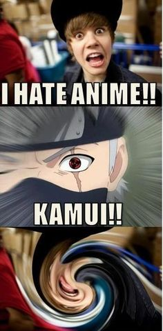 If anyone says they hate anime I go complete otaku takeover ' aye sir! I'm going be hokage some day! Believe it !  Who do you ship in Hetalia?' Then I get THE face.