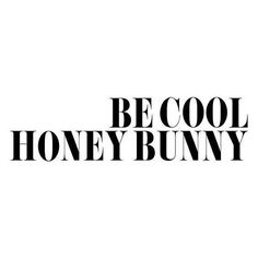 My dad always calls me honey bunny. Be cool honey bunny. Motivacional Quotes, Words Quotes, Wise Words, Sayings, Funny Quotes, Pretty Words, Beautiful Words, Cool Words, Story Instagram