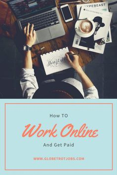 How to Work Online and Get Paid.  Working online and getting paid allows you to schedule time for things you really want to do in life like travel, spend more time with your family or to enjoy a hobby.  The focus of this website is to encourage those who love to travel to do so full time however, this article can also inspire those who merely want more time to spend with their family at home. Here is how to work online and get paid.