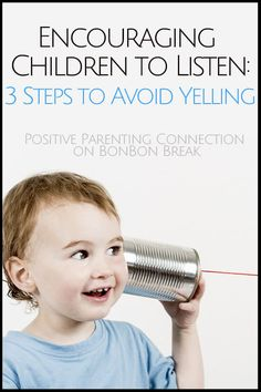 Encouraging Children to Listen: 3 Steps to Avoid Yelling