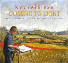 Coming to Light Signed First Edition - Kieron Williamson KRWB0001 : Kieron Williamson Paintings for sales as prints at Picturecraft Publishing