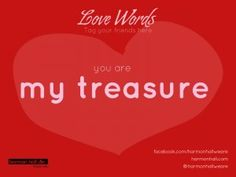 """you are my treasure"" #LoveWords #HarmonHall"