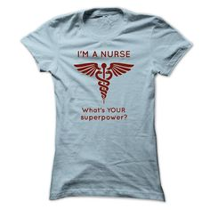 I am A Nurse What is your superpower T-Shirt Hoodie Sweatshirts oeo