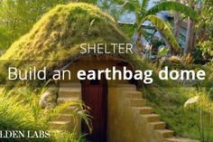 How to Build an Earthbag Dome