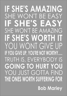 Bob Marley - If She's Amazing - Word Typography Words Inspiring Quote Shes The One Quotes, Mom In Heaven Quotes, Daddy Daughter Quotes, Full Quote, Bob Marley Quotes, Shes Amazing, Crush Quotes, Life Quotes, Romantic Love Quotes