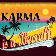 """""""Karma is a beach"""" - Personal work - Oct 2015 - T-shirt or post card purpose"""