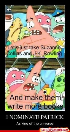 """The sad thing is... I know what this scene really said in the episode.. I need a life. And to stop watching Spongebob. Immediately.    """"Let's just take Bikini Bottom...  And move it somewhere else!""""  -Patrick's suggestion to avoid the town getting eaten by the Alaskan Bullworm."""