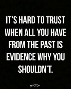 """16 Quotes For When You Cheated And Want To Reconnect With Your Partner """"It's hard to trust when all you have from the past is evidence why you shouldn't. Badass Quotes, Real Quotes, True Quotes, Leting Go Quotes, Quotes On Lies, Be Great Quotes, Quotes About Liars, Hard Life Quotes, Let Down Quotes"""