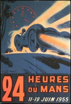 24 heures du Mans Original le mans posters from the 24 Hours Le Mans, Le Mans 24, Grand Prix, Sports Car Racing, Race Cars, Auto Racing, Vintage Racing, Vintage Ads, Vintage Graphic