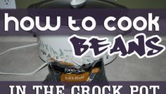 Fix and Forget Friday - How To Cook Beans in a Crock Pot