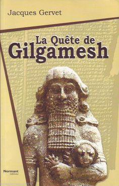 #mythologie #histoire : La Quête De Gilgamesh Jacques Gervet. Editions Normant, 2006. 156 pp. brochées.