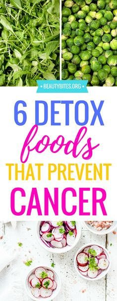 6 healthy foods that detox your body and prevent cancer! Add these simple detox foods to your favorite healthy recipes and eat them daily! | www.beautybites.org | clean eating