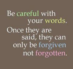 Think before you speak