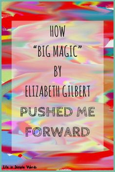 """I am not a very creative person, and when I do create and keep it quite. Elizabeth Gilbert's """"Big Magic"""" has changed things. I share my thoughts about the book and my new and sweet creation."""