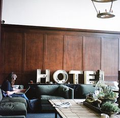 Ace Hotel - love the relaxed vibe