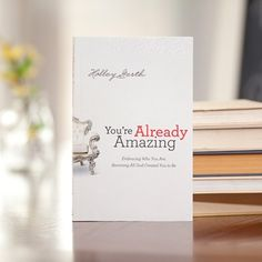 You're Already Amazing! New book by Holley Gerth