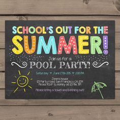 Summer party invitation Pool party invitation End of Year Party chalkboard Schools Out for the Summer birthday invitation Digital Printable