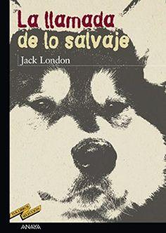 +12 La llamada de lo salvaje (Libros Para Jóvenes - Tus Libros-Selección). Jack London 1903. Finis 1907