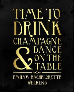 Austin Bachelorette Party Sign- Time to Drink Champagne and Dance on the Table