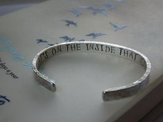 It's what's on the inside that counts, a hand stamped thick sterling silver cuff bracelet $75.00 by JoDeneMoneuseJewelry