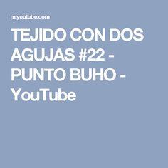 TEJIDO CON DOS AGUJAS #22 - PUNTO BUHO - YouTube