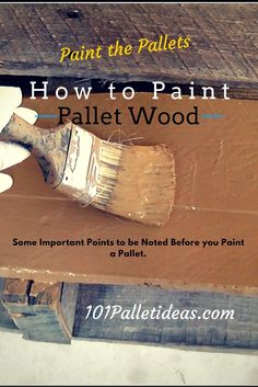 How to Paint the #Pallet Wood? | 101 Pallet Ideas ---- Some Important Points to be Noted Before you Paint a Pallet...!!! #palletideas