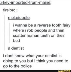 i'm going to be a dentist when i grow up