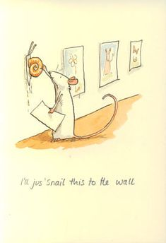 "anita jerum--so cute ""snail to the wall"""