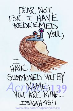 """""""Fear not for I have redeemed you, I have summoned you by name; you are mine."""" Isaiah 43:1 (Scripture doodle of encouragement)"""