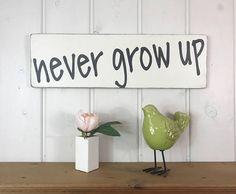 Nursery sign  never grow up  nursery decor  kids room decor
