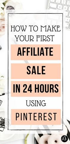 READY TO MAKE YOUR FIRST AFFILIATE SALE IN 24 HOURS?  Make some side hustle and make money online using Pinterest. This is good for those aiming for work at home jobs. | Pinterest Tips| Affiliate Marketing Tips|afflink