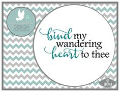 Bind My Wandering Heart To Thee LL179 A  SVG  by lyricalletters