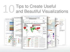 Ten Tips to Create Useful and Beautiful Visualizations