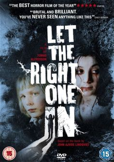 The American remake of this offbeat vampire movie (LET ME IN) wasn't bad but the Swedish original was terrific.
