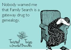 Nobody warned me that Family Search is a gateway drug to genealogy.