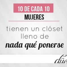 10 de cada 10 mujeres tienen un clóset lleno de nada qué ponerse. #Frase #Quote #Düe