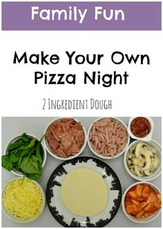 Make Your Own Pizza Night! This is the 2 ingredient pizza dough I often use. A great family fun activity.
