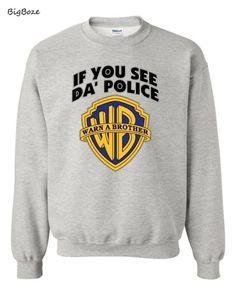 0943bb1e5f67 If You See Da Police Warn a Brother Sweatshirt