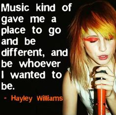 #music kind of gave me a place to go and be different, and be whoever I wanted to be.