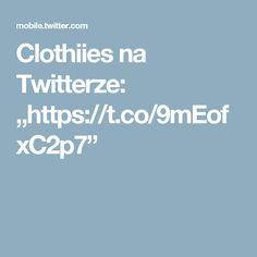 "Clothiies na Twitterze: ""https://t.co/9mEofxC2p7"""