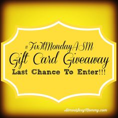 FixItMondayASM Gift Card Giveaway - Almost Sexy Mommy