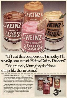 """Heinz dessert in a tin. Best served warm from the cupboard. Retro Advertising, Retro Ads, Vintage Advertisements, Vintage Ads, Retro Food, 70s Food, 80s Ads, Vintage Food, 1980s"