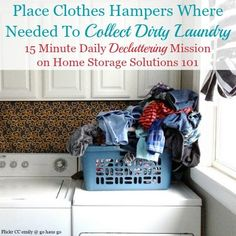 Place clothes hamper where needed to collect dirty laundry, plus tips and questions to ask yourself about where you should place them in your home to get your laundry organized {part of the #Declutter365 missions on #HomeStorageSolutions101}