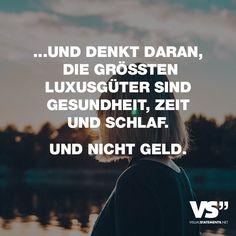 """Visual Statements®️️ Sprüche/ Zitate/ Quotes/ Leben/ """"...UND DENKT DARAN, DIE GRÖSSTEN LUXUSGÜTER SIND GESUNDHEIT, ZEIT UND SCHLAF. UND NICHT GELD."""""""