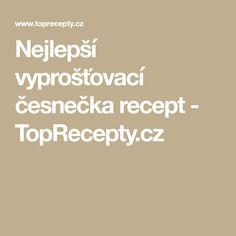 Nejlepší vyprošťovací česnečka recept - TopRecepty.cz
